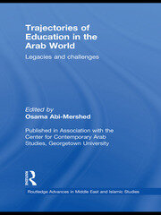 Trajectories of Education in the Arab World: Legacies and Challenges