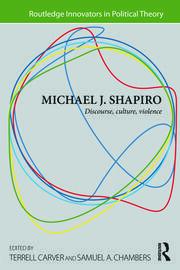 Michael J. Shapiro: Discourse, Culture, Violence
