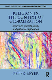 Religion in the Context of Globalization: Essays on Concept, Form, and Political Implication