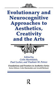 Evolutionary and Neurocognitive Approaches to Aesthetics, Creativity and the Arts