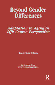 Beyond Gender Differences: Adaptation to Aging in Life Course Perspective