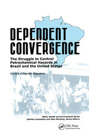 Dependent Convergence: The Struggle to Control Petrochemical Hazards in Brazil and the United States