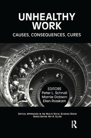 Unhealthy Work: Causes, Consequences, Cures