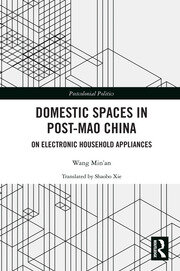 Domestic Spaces in Post-Mao China: On Electronic Household Appliances