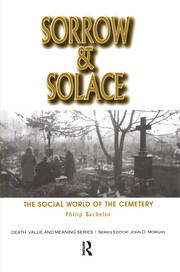 Sorrow and Solace: The Social World of the Cemetery