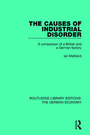 The Causes of Industrial Disorder: A Comparison of a British and a German Factory