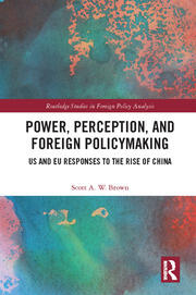 Power, Perception and Foreign Policymaking: US and EU Responses to the Rise of China