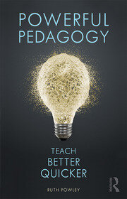 Powerful Pedagogy: Teach Better Quicker