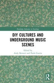 DIY Cultures and Underground Music Scenes