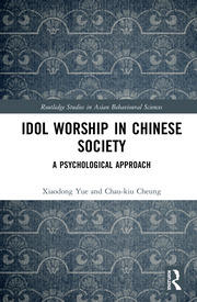 Idol Worship in Chinese Society: A Psychological Approach