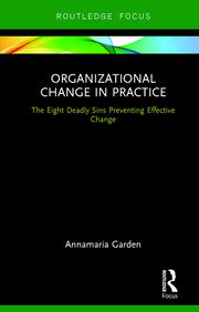 Organizational Change in Practice: The Eight Deadly Sins Preventing Effective Change