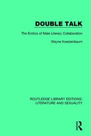 Double Talk: The Erotics of Male Literary Collaboration