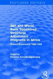 IMF and World Bank Sponsored Structural Adjustment Programs in Africa: Ghana's Experience, 1983-1999
