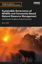 Sustainable Governance of Wildlife and Community-Based Natural Resource Management: From Economic Principles to Practical Governance