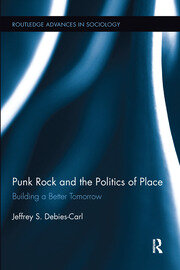 Punk Rock and the Politics of Place: Building a Better Tomorrow