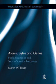Atoms, Bytes and Genes: Public Resistance and Techno-Scientific Responses