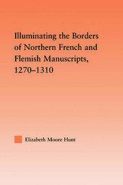 Illuminating the Border of French and Flemish Manuscripts, 1270–1310