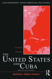 The United States and Cuba: Intimate Enemies