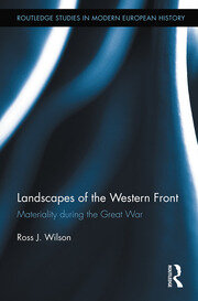 Landscapes of the Western Front: Materiality During the Great War