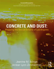 Concrete and Dust: Mapping the Sexual Terrains of Los Angeles