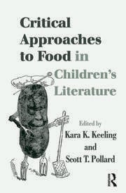 Critical Approaches to Food in Children's Literature