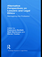 Alternative Perspectives on Lawyers and Legal Ethics: Reimagining the Profession