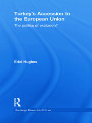Turkey's Accession to the European Union: The Politics of Exclusion?