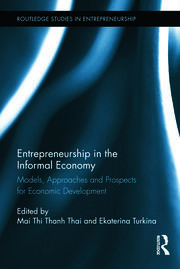 Entrepreneurship in the Informal Economy: Models, Approaches and Prospects for Economic Development