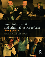 Wrongful Conviction and Criminal Justice Reform: Making Justice