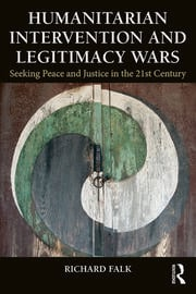 Humanitarian Intervention and Legitimacy Wars: Seeking Peace and Justice in the 21st Century