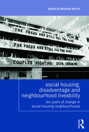 Social Housing, Disadvantage, and Neighbourhood Liveability: Ten Years of Change in Social Housing Neighbourhoods