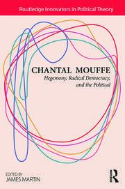 Chantal Mouffe: Hegemony, Radical Democracy, and the Political