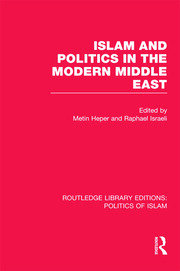 Islam and Politics in the Modern Middle East (RLE Politics of Islam)