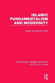 Islamic Fundamentalism and Modernity (RLE Politics of Islam)