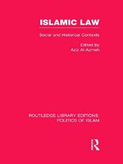 Islamic Law (RLE Politics of Islam): Social and Historical Contexts