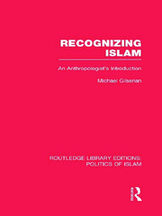 Recognizing Islam (RLE Politics of Islam): An Anthropologist's Introduction