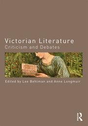 Victorian Literature: Criticism and Debates
