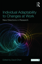 Individual Adaptability to Changes at Work: New Directions in Research