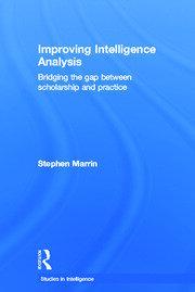 Improving Intelligence Analysis: Bridging the Gap between Scholarship and Practice