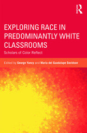 Exploring Race in Predominantly White Classrooms: Scholars of Color Reflect