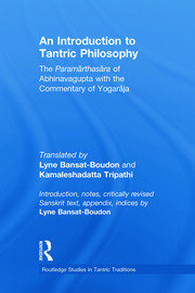 An Introduction to Tantric Philosophy: The Paramarthasara of Abhinavagupta with the Commentary of Yogaraja