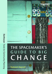 The Spacemaker's Guide to Big Change: Design and Improvisation in Development Practice