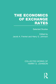 The Economics of Exchange Rates (Collected Works of Harry Johnson): Selected Studies