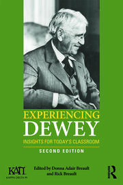 Experiencing Dewey: Insights for Today's Classrooms