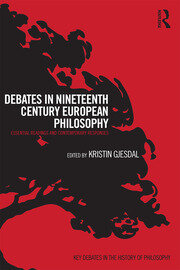 Debates in Nineteenth-Century European Philosophy: Essential Readings and Contemporary Responses