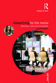 Researching for the Media: Television, Radio and Journalism