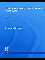 Japan Under Taisho Tenno: 1912-1926