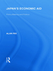 Japan's Economic Aid: Policy Making and Politics
