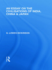 An Essay on the Civilisations of India, China and Japan