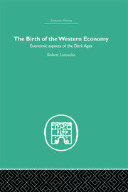 The Birth of the Western Economy: Economic Aspects of the Dark Ages